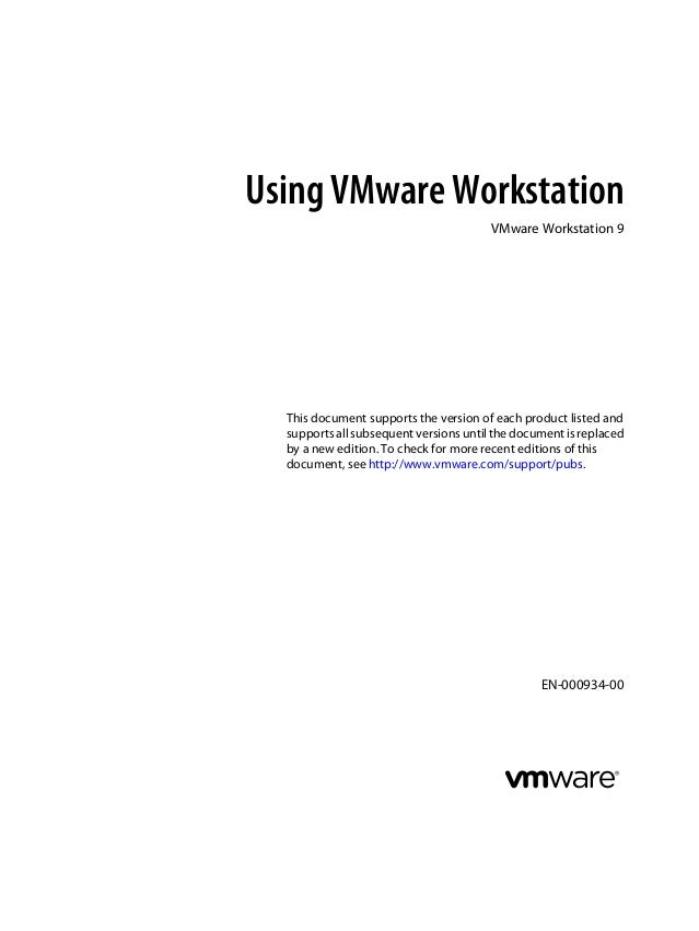 Using VMware Workstation VMware Workstation 9 This document supports the version of each product listed and supports all s...