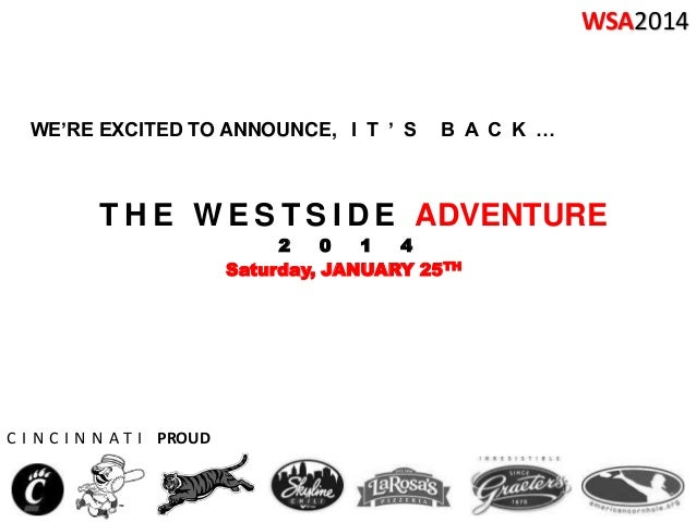 WSA2014  WE'RE EXCITED TO ANNOUNCE, I T ' S  B A C K …  T H E W E S T S I D E ADVENTURE 2 0 1 4 Saturday, JANUARY 25TH  C ...