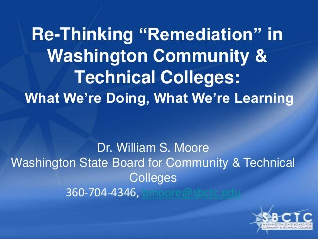"""Re-Thinking """"Remediation"""" in    Washington Community &       Technical Colleges:  What We're Doing, What We're Learning   ..."""