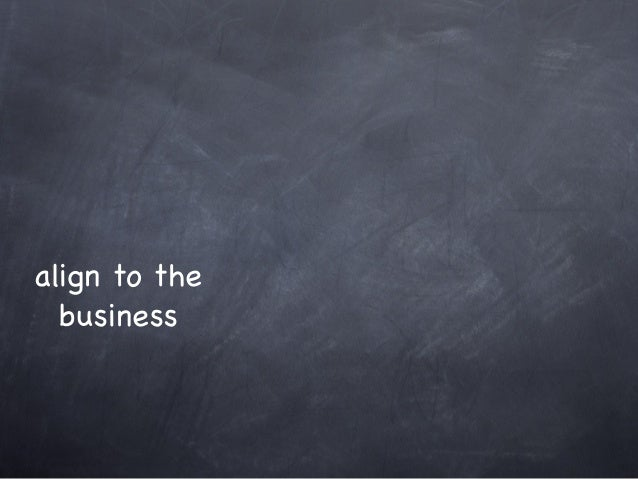 align to the business