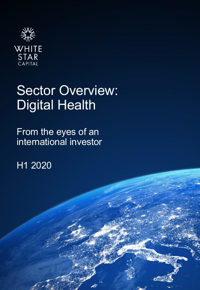 Sector Overview: Digital Health From the eyes of an international investor H1 2020