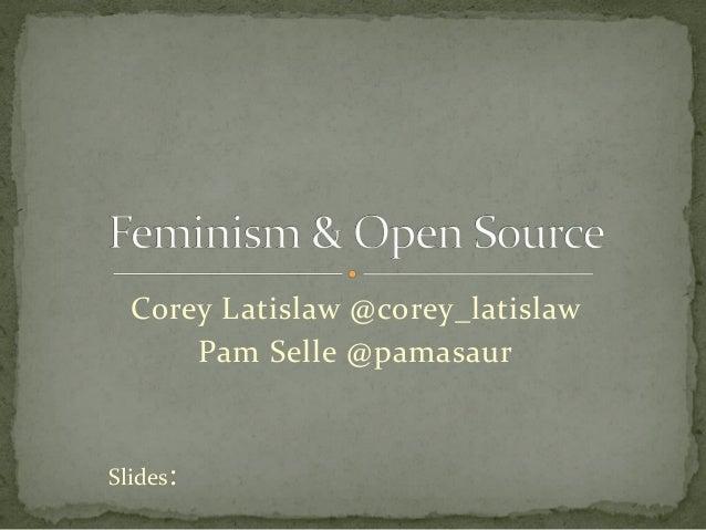 Corey Latislaw @corey_latislawPam Selle @pamasaurSlides: