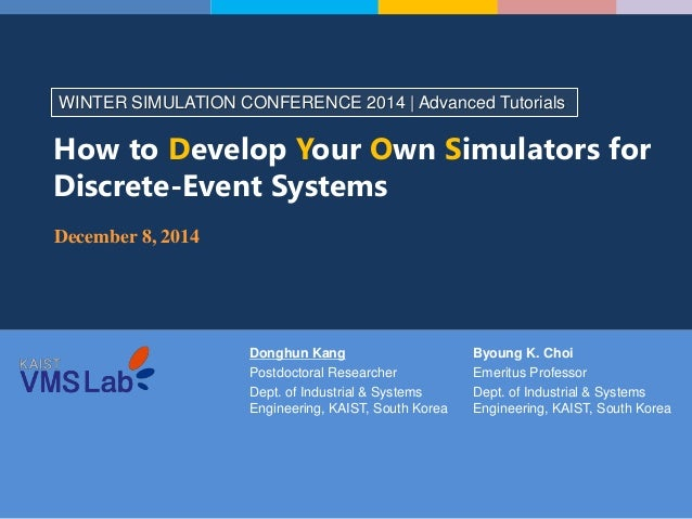 Donghun Kang Postdoctoral Researcher Dept. of Industrial & Systems Engineering, KAIST, South Korea WINTER SIMULATION CONFE...