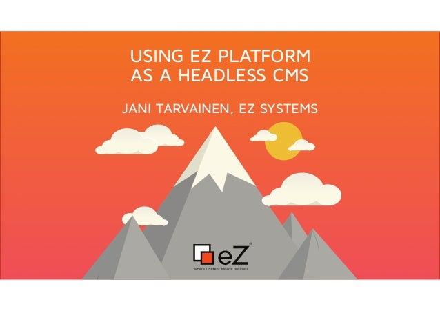 Using eZ Platform as a Headless CMS (with Vue js)
