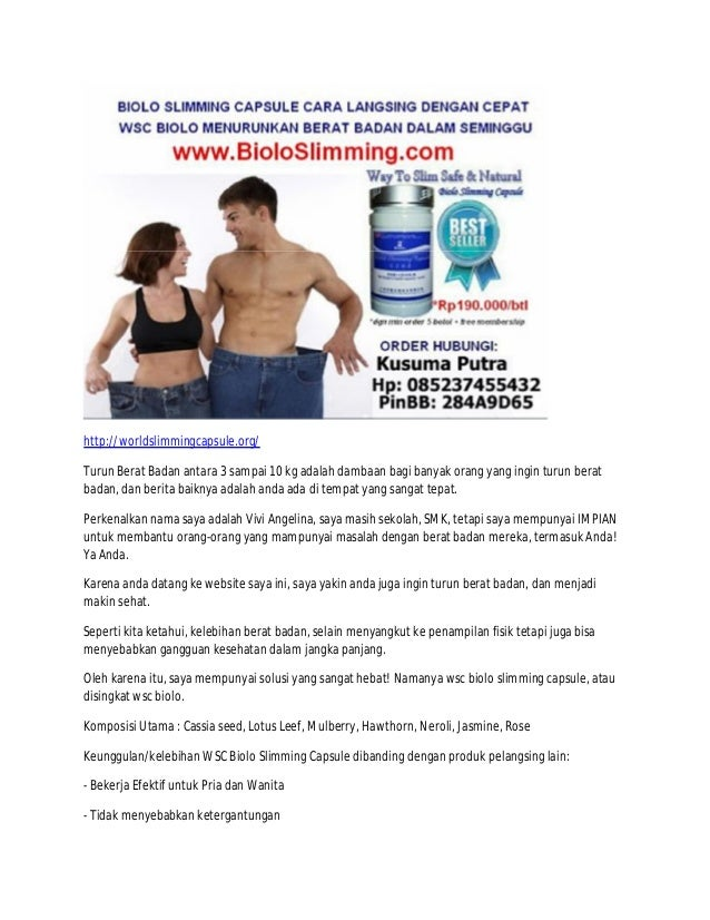 http://worldslimmingcapsule.org/ Turun Berat Badan antara 3 sampai 10 kg adalah dambaan bagi banyak orang yang ingin turun...