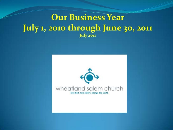 Our Business Year<br />July 1, 2010 through June 30, 2011<br />July 2011<br />