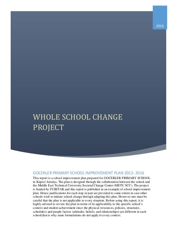 2013  WHOLE SCHOOL CHANGE PROJECT  GOCERLER PRIMARY SCHOOL IMPROVEMENT PLAN 2012- 2016 This report is a school improvement...