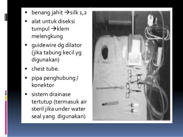  benang jahit silk 1,2  alat untuk diseksi tumpul klem melengkung  guidewire dg dilator (jika tabung kecil yg digunak...