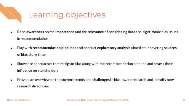 Tutorial on Advances in Bias-aware Recommendation on the Web @ WSDM 2021 Slide 3