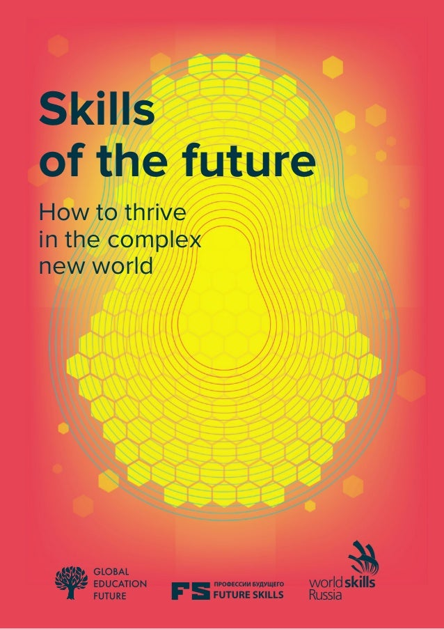 Skills of the future How to thrive in the complex new world