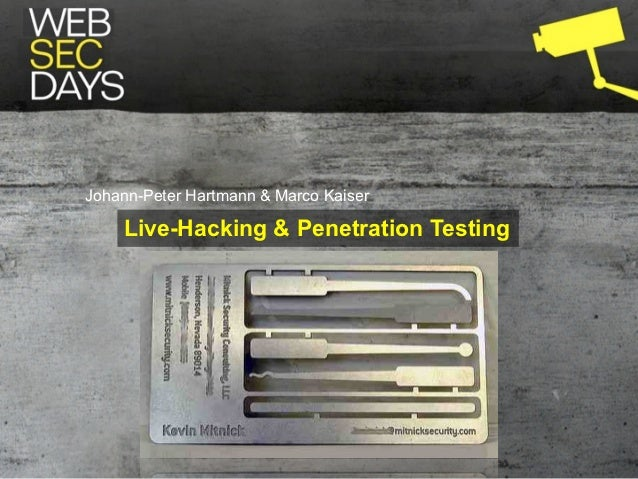 Johann-Peter Hartmann & Marco Kaiser    Live-Hacking & Penetration Testing