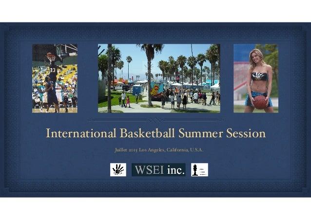 International Basketball Summer Session Juillet 2015 Los Angeles, California, U.S.A.