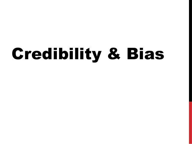 Credibility & Bias