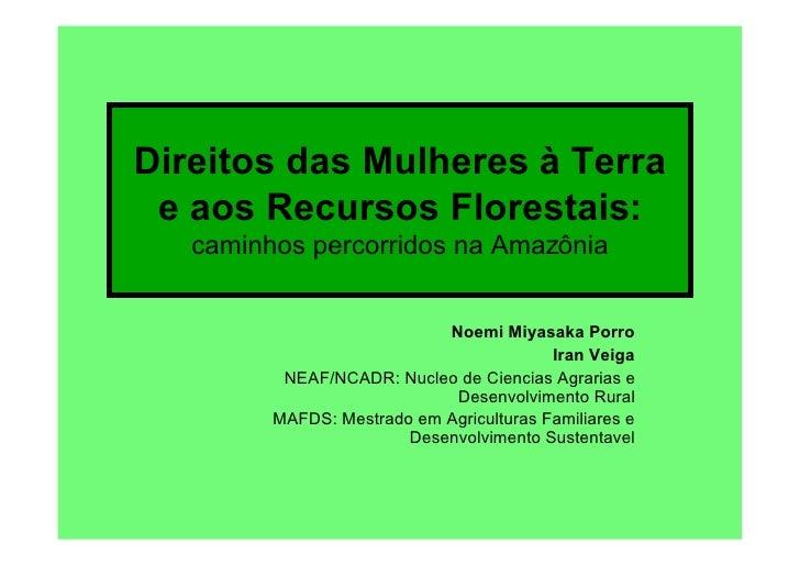 Direitos das Mulheres à Terra  e aos Recursos Florestais:    caminhos percorridos na Amazônia                             ...