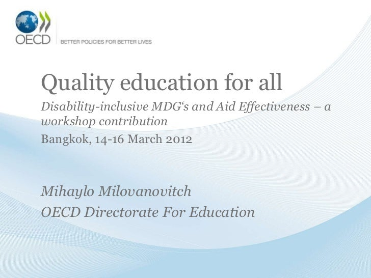Quality education for allDisability-inclusive MDG's and Aid Effectiveness – aworkshop contributionBangkok, 14-16 March 201...
