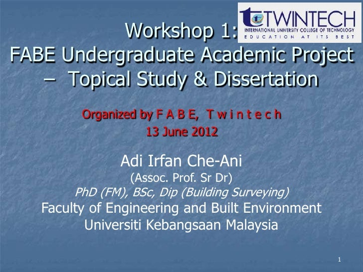 Workshop 1:FABE Undergraduate Academic Project   – Topical Study & Dissertation         Organized by F A B E, T w i n t e ...