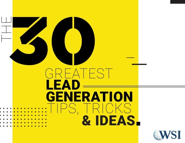 GREATEST LEAD GENERATION THE TIPS, TRICKS & IDEAS