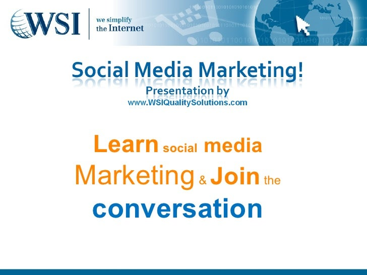 Come Join The Conversation Learn  social   media   Marketing  &  Join   the   conversation