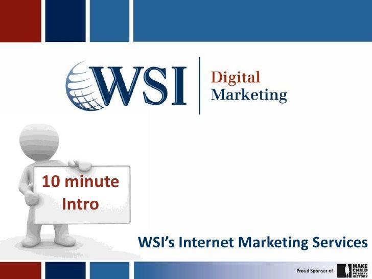 10 minuteIntro<br />WSI's Internet Marketing Services<br />