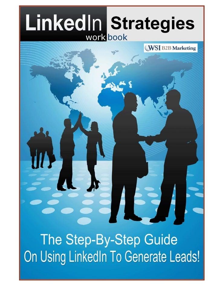 LinkedIn Workbook                                          Step by Step GuideLinkedIn Workbook – WSI Marketing en Internet...