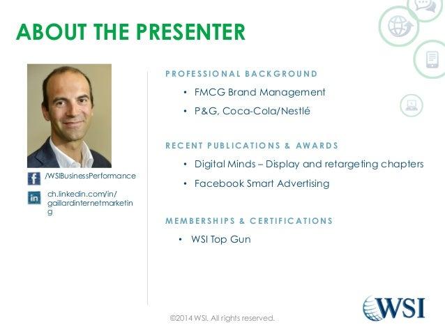 ABOUT THE PRESENTER  PROFESSIONAL BACKGROUND  • FMCG Brand Management  • P&G, Coca-Cola/Nestlé  RECENT PUBLICATIONS & AWAR...