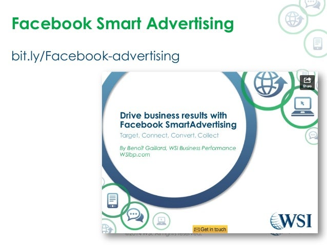 Facebook Smart Advertising  bit.ly/Facebook-advertising  ©2014 WSI. All rights reserved.