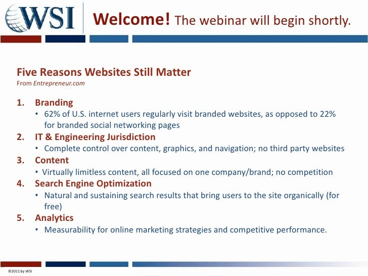 Welcome! The webinar will begin shortly.<br />Five Reasons Websites Still MatterFrom Entrepreneur.com<br />Branding<br /><...