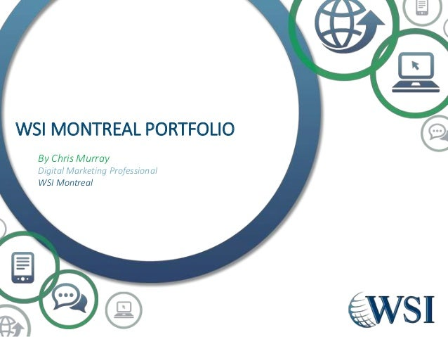 WSI MONTREAL PORTFOLIO By Chris Murray Digital Marketing Professional WSI Montreal