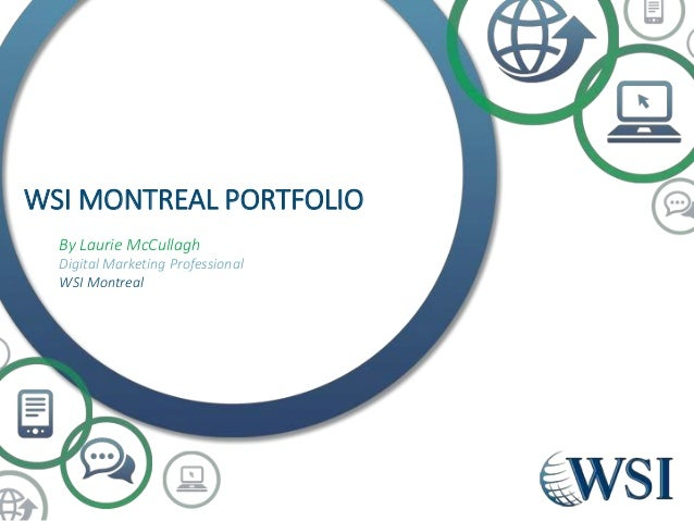 WSI MONTREAL PORTFOLIO By Laurie McCullagh Digital Marketing Professional WSI Montreal