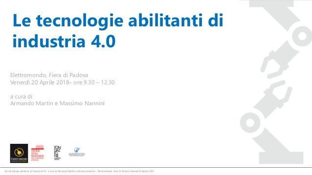 «Le tecnologie abilitanti di Industria 4.0» a cura di Armando Martin e Massimo Nannini - Elettromondo, Fiera di Padova Ven...
