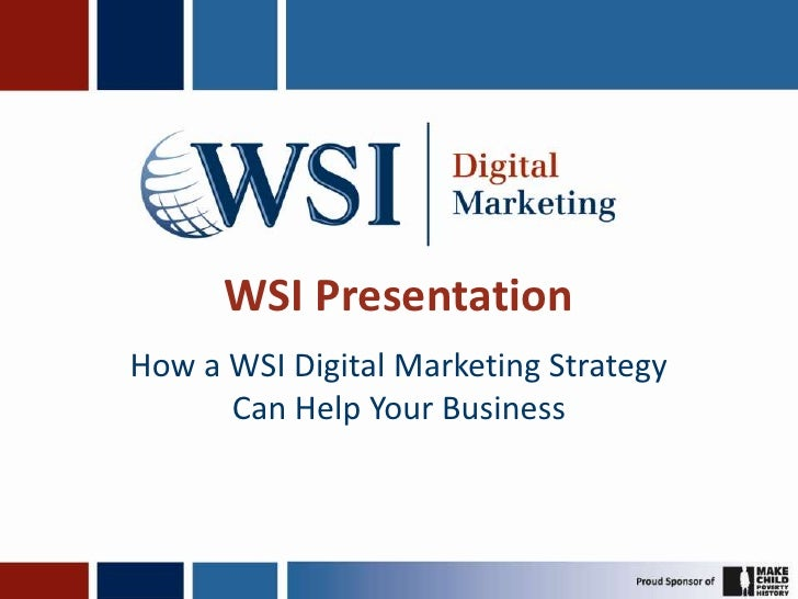 WSI Presentation<br />How a WSI Digital Marketing Strategy Can Help Your Business<br />