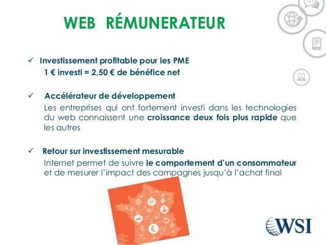 WEB RÉMUNERATEUR  Investissement profitable pour les PME 1 € investi = 2,50 € de bénéfice net  Accélérateur de développe...