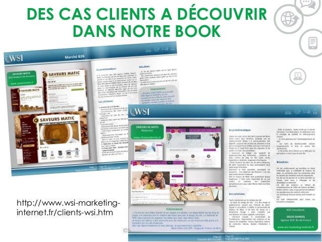 DES CAS CLIENTS A DÉCOUVRIR DANS NOTRE BOOK ©2015 WSI. All rights reserved. http://www.wsi-marketing- internet.fr/clients-...
