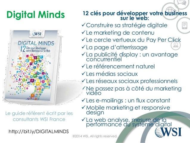 Digital Minds 12 clés pour développer votre business sur le web: Construire sa stratégie digitale Le marketing de conten...