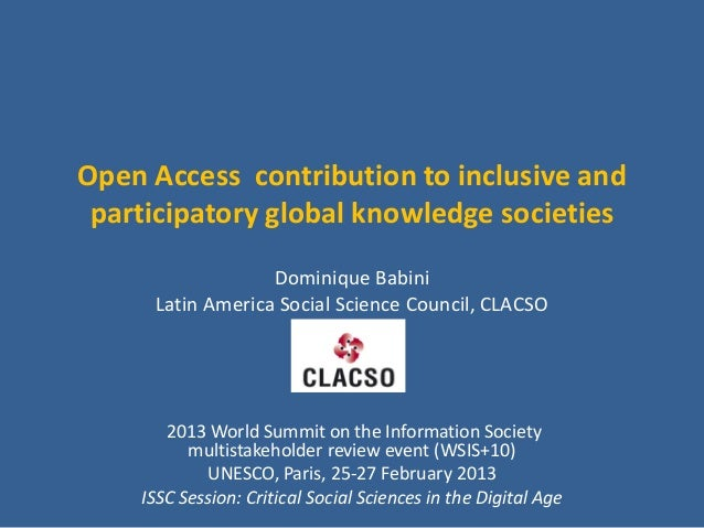 Open Access contribution to inclusive and participatory global knowledge societies                  Dominique Babini     L...