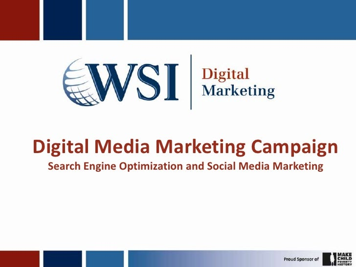 Digital Media Marketing Campaign<br />Search Engine Optimization and Social Media Marketing<br />