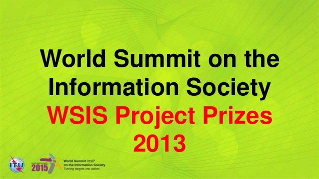 World Summit on theInformation SocietyWSIS Project Prizes       2013
