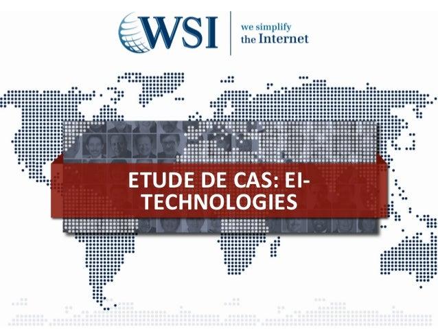 ETUDE DE CAS: EI-‐TECHNOLOGIES