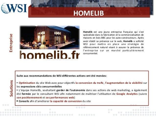 HOMELIB Solu3ons Entreprise Suite aux recommanda3ons de WSI différentes ac3ons ont été menées:  ...