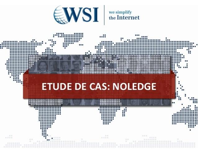 ETUDE DE CAS: NOLEDGE