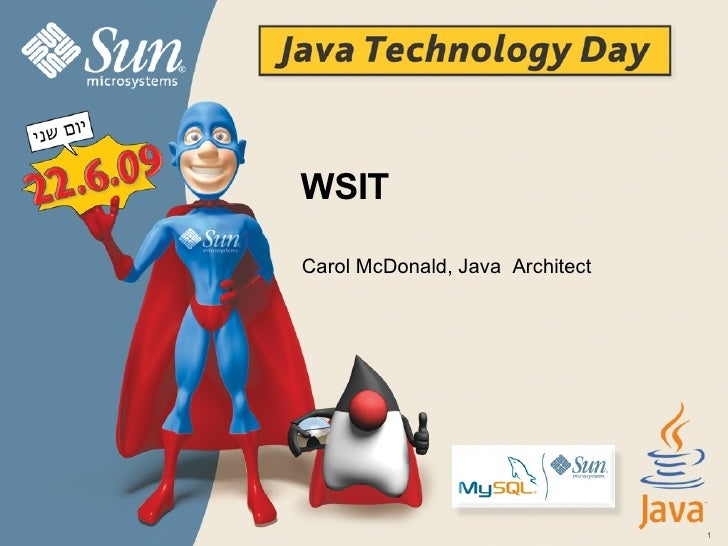 WSIT   Carol McDonald, Java  Architect