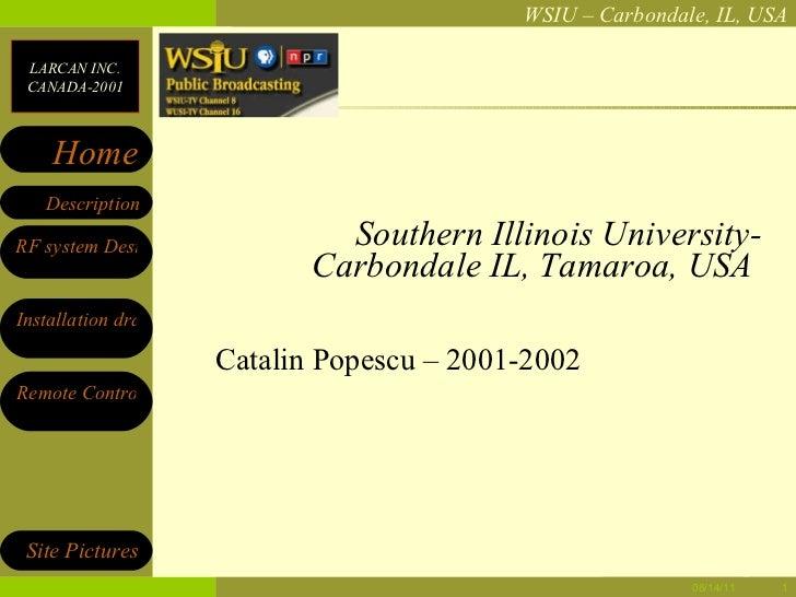 Southern Illinois University-Carbondale IL, Tamaroa, USA  Catalin Popescu – 2001-2002