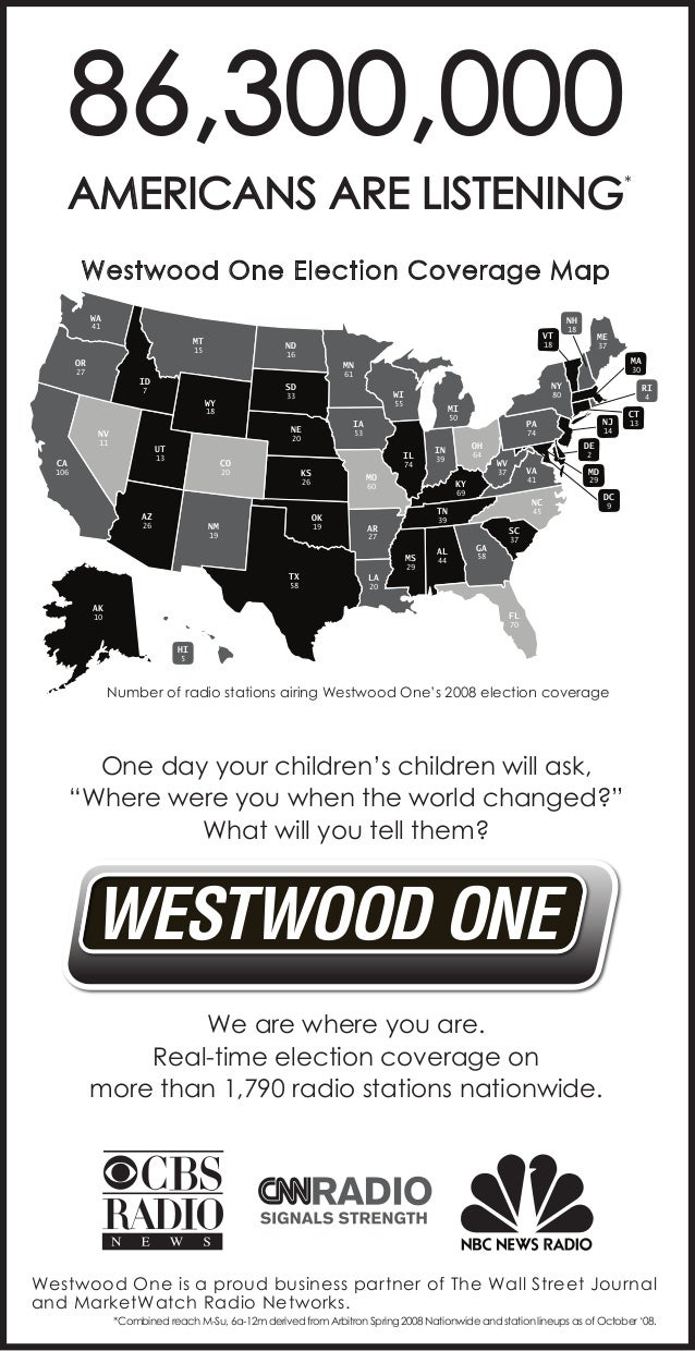 86,300,000 AMERICANS ARE LISTENING  *  Westwood One Election Coverage Map WA 41  MT  ND  15  OR 27  55  13  CA  106  IL  C...