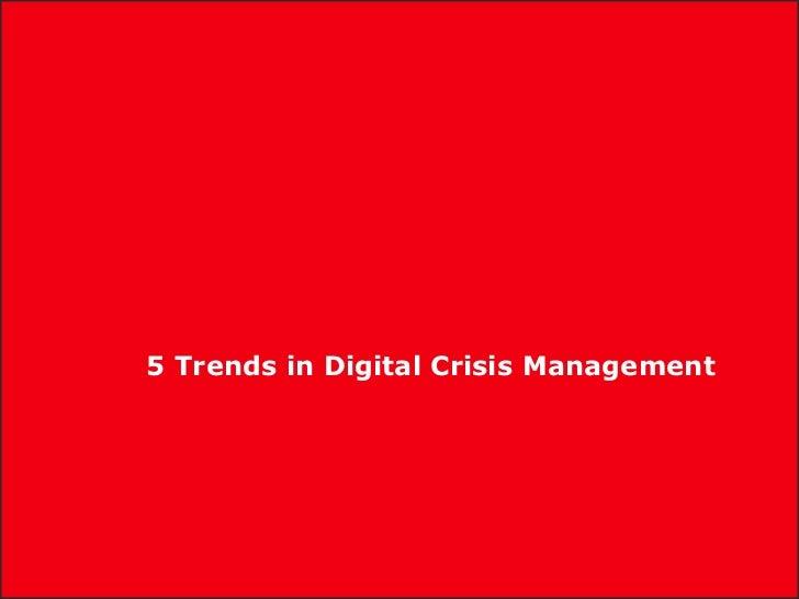 5 Trends in Digital Crisis Management<br />