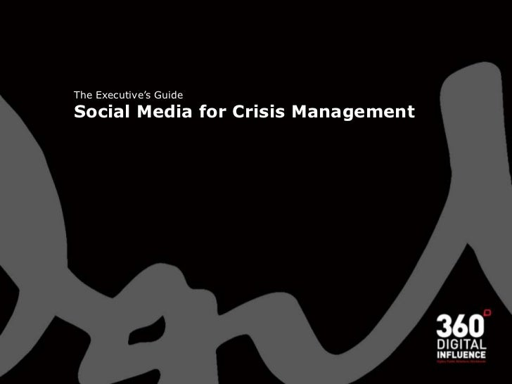 The Executive's GuideSocial Media for Crisis Management<br />