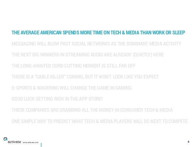 THE AVERAGE AMERICAN SPENDS MORE TIME ON TECH & MEDIA THAN WORK OR SLEEP MESSAGING WILL BLOW PAST SOCIAL NETWORKS AS THE D...