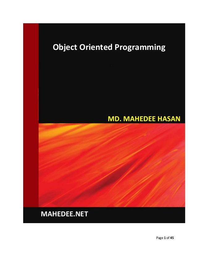 Page 1 of 45 Object Oriented Programming MAHEDEE.NET MD. MAHEDEE HASAN