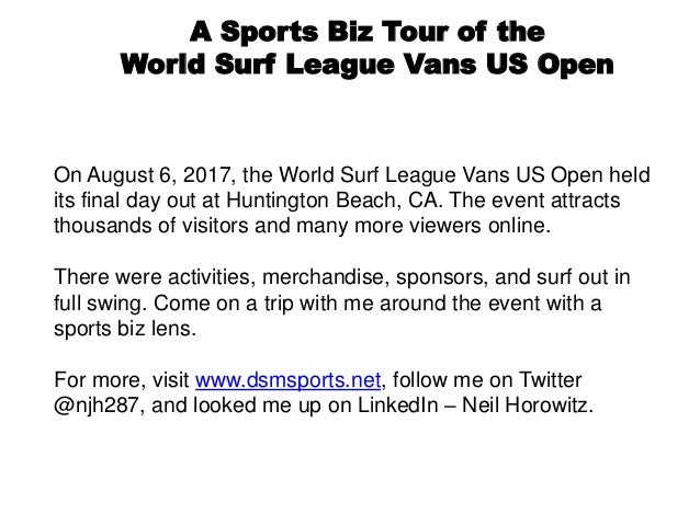 f1ddea28f0 A Sports Biz Tour of the World Surf League Vans US Open On August 6
