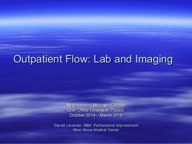 Outpatient Flow: Lab and ImagingOutpatient Flow: Lab and Imaging Northwestern Michigan CollegeNorthwestern Michigan Colleg...