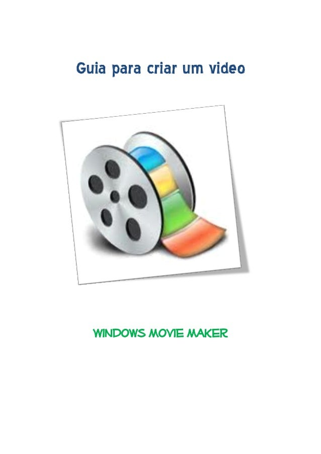 Guia para criar um video  Windows Movie Maker
